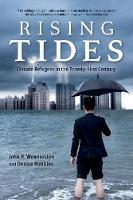 Wennersten, John R., Robbins, Denise - Rising Tides: Climate Refugees in the Twenty-First Century - 9780253025883 - V9780253025883