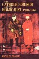 Phayer, Michael - The Catholic Church and the Holocaust, 1930-1965 - 9780253214713 - V9780253214713