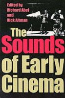 - The Sounds of Early Cinema (Early Cinema in Review) - 9780253214799 - V9780253214799