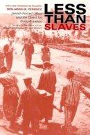 Ferencz, Benjamin B. - Less Than Slaves - 9780253215307 - V9780253215307