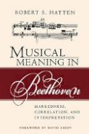 Hatten, Robert S. - Musical Meaning in Beethoven: Markedness, Correlation, and Interpretation (Advances in Semiotics) - 9780253217110 - V9780253217110