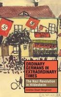 Bergerson, Andrew Stuart - Ordinary Germans in Extraordinary Times - 9780253344656 - V9780253344656