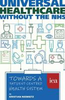 Niemietz, Kristian - Universal Healthcare Without the NHS: Towards a Patient-Centred Health System (Hobart Paperback) - 9780255367370 - V9780255367370