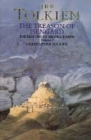 Tolkien, Christopher - The Treason of Isengard: The History of the Lord of the Rings, Part 2 (The History of Middle-Earth, Vol. 7) (V.VII 1) - 9780261102200 - 9780261102200