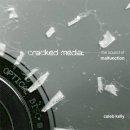 Kelly, Caleb - Cracked Media - 9780262013147 - V9780262013147