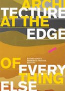 Choi, Esther, Trotter, Marrikka - Architecture at the Edge of Everything Else - 9780262014793 - V9780262014793