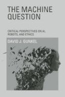 Gunkel, David J. - The Machine Question - 9780262017435 - V9780262017435