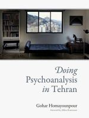 Homayounpour, Gohar - Doing Psychoanalysis in Tehran - 9780262017923 - V9780262017923