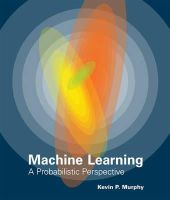 Murphy, Kevin P. - Machine Learning - 9780262018029 - V9780262018029