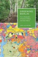 Lachmund, Jens - Greening Berlin - 9780262018593 - V9780262018593