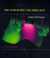 Cohen, Mike X - Analyzing Neural Time Series Data: Theory and Practice (Issues in Clinical and Cognitive Neuropsychology) - 9780262019873 - V9780262019873