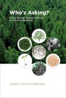 Medin, Douglas L., Bang, Megan - Who's Asking?: Native Science, Western Science, and Science Education - 9780262026628 - V9780262026628