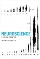 Glickstein, Mitchell - Neuroscience: A Historical Introduction - 9780262026802 - V9780262026802