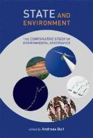 Duit, Andreas - State and Environment: The Comparative Study of Environmental Governance (American and Comparative Environmental Policy) - 9780262027120 - V9780262027120