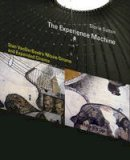 Sutton, Gloria - The Experience Machine: Stan VanDerBeek's Movie-Drome and Expanded Cinema (Leonardo Book Series) - 9780262028493 - V9780262028493