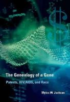Jackson, Myles W. - The Genealogy of a Gene: Patents, HIV/AIDS, and Race (Transformations: Studies in the History of Science and Technology) - 9780262028660 - V9780262028660