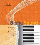 Collins, Karen - Game Sound - 9780262033787 - V9780262033787
