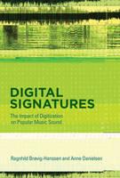 Brøvig-Hanssen, Ragnhild, Danielsen, Anne - Digital Signatures: The Impact of Digitization on Popular Music Sound (MIT Press) - 9780262034142 - V9780262034142