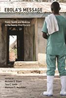 Evans, Nicholas G., Smith, Tara C., Majumder, Maimuna S. - Ebola's Message: Public Health and Medicine in the Twenty-First Century (Basic Bioethics) - 9780262035071 - V9780262035071