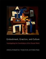 Durt, Christoph, Fuchs, Thomas, Tewes, Christian - Embodiment, Enaction, and Culture: Investigating the Constitution of the Shared World (MIT Press) - 9780262035552 - V9780262035552