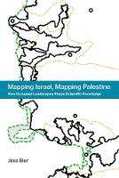 Bier, Jess - Mapping Israel, Mapping Palestine: How Occupied Landscapes Shape Scientific Knowledge (Inside Technology) - 9780262036153 - V9780262036153