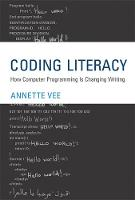 Vee, Annette - Coding Literacy: How Computer Programming Is Changing Writing (Software Studies) - 9780262036245 - V9780262036245