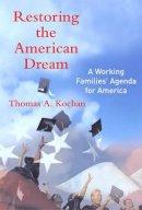 Kochan, Thomas A - Restoring the American Dream - 9780262112925 - KST0035910