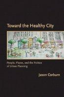 Corburn, Jason - Toward the Healthy City - 9780262513074 - V9780262513074