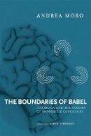 Moro, Andrea - The Boundaries of Babel - 9780262515061 - V9780262515061