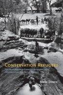 Dowie, Mark - Conservation Refugees - 9780262516006 - V9780262516006