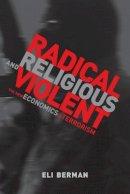 Berman, Eli - Radical, Religious, and Violent - 9780262516679 - V9780262516679