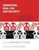 Tucker, Jonathan B., Danzig, Richard - Innovation, Dual Use, and Security - 9780262516969 - V9780262516969