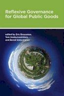 Brousseau, Eric, Dedeurwaerdere, Tom, Siebenhüner, Bernd - Reflexive Governance for Global Public Goods - 9780262516983 - V9780262516983