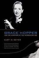 Beyer, Kurt W. - Grace Hopper and the Invention of the Information Age - 9780262517263 - V9780262517263