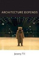Till, Jeremy - Architecture Depends - 9780262518789 - V9780262518789