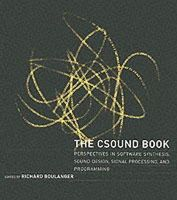 Boulanger, Richard - The Csound Book: Perspectives in Software Synthesis, Sound Design, Signal Processing,and Programming - 9780262522618 - V9780262522618