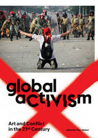 Weibel, Peter - Global Activism: Art and Conflict in the 21st Century - 9780262526890 - V9780262526890