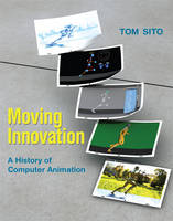 Sito, Tom - Moving Innovation: A History of Computer Animation - 9780262528405 - V9780262528405