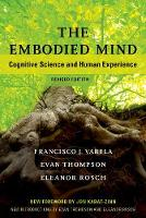 Varela, Francisco J., Thompson, Evan, Rosch, Eleanor - The Embodied Mind: Cognitive Science and Human Experience (MIT Press) - 9780262529365 - V9780262529365