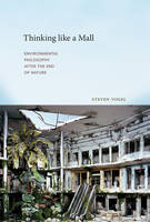 Vogel, Steven - Thinking like a Mall: Environmental Philosophy after the End of Nature (MIT Press) - 9780262529716 - V9780262529716