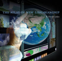 Lankes, R. David - The Atlas of New Librarianship (MIT Press) - 9780262529921 - V9780262529921