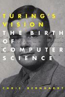 Bernhardt, Chris - Turing's Vision: The Birth of Computer Science (MIT Press) - 9780262533515 - V9780262533515