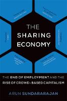 Sundararajan, Arun - The Sharing Economy: The End of Employment and the Rise of Crowd-Based Capitalism (MIT Press) - 9780262533522 - V9780262533522