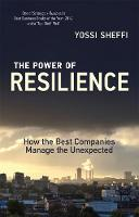 Sheffi, Yossi - The Power of Resilience: How the Best Companies Manage the Unexpected (MIT Press) - 9780262533638 - V9780262533638