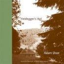 Sharr, Adam - Heidegger's Hut (MIT Press) - 9780262533669 - V9780262533669