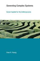 Young, Oran R. - Governing Complex Systems: Social Capital for the Anthropocene (Earth System Governance) - 9780262533843 - V9780262533843