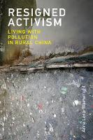 Lora-Wainwright, Anna - Resigned Activism: Living with Pollution in Rural China (Urban and Industrial Environments) - 9780262533850 - V9780262533850