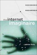 Flichy, Patrice - The Internet Imaginaire - 9780262562386 - V9780262562386