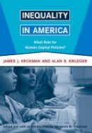 Heckman, James J., Krueger, Alan B. - Inequality in America: What Role for Human Capital Policies? (Alvin Hansen Symposium on Public Policy at Harvard University) - 9780262582605 - V9780262582605