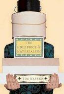 Kasser, Tim - The High Price of Materialism - 9780262611978 - V9780262611978
